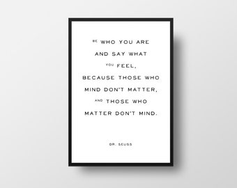 Dr. Seuss, Be who you are, those who mind, don't matter, Inspirational Quote, Typographic Print, Motivational Art, Motivational Print