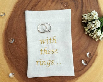 Wedding Ring Pouch~Wedding Ring Bag~Ring Holder~Wedding Ring Bearer Bag~Rustic Wedding Decor~Ring Pillow Alternative~With These Rings