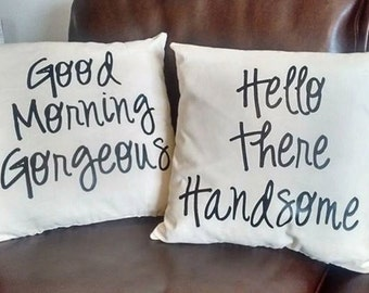 Bedroom Pillows: Good Morning Gorgeous, Hello There Handsome, wedding gift, gifts for newlyweds