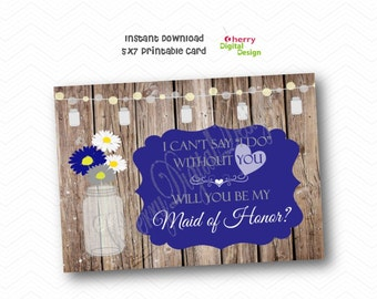 Rustic I can't say I do without you Will you be my Maid of Honor note card.  Royal Blue and Gray Rustic wedding party card. Mason Jar Daisy.
