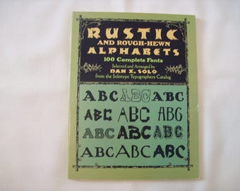 Rustic and Rough-Hewn Alphabets by Dan X. Solo 1991. Paperback