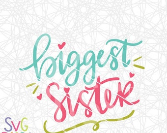 Biggest Sister SVG DXF Cut File, Sibling, Girl, Family, Pregnancy Announcement Handlettered Original for Cricut & Silhouette, Digital art