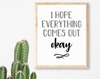 I Hope Everything Comes Out Okay Printable, Bathroom Printable, Bathroom  Quote, Funny Bathroom