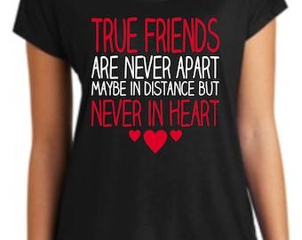True Friends T-Shirt, Friend Shirt, Ladies Shirt