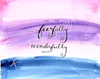 """Psalm 139:14 """"Fearfully and Wonderfully made"""" watercolor scripture print"""