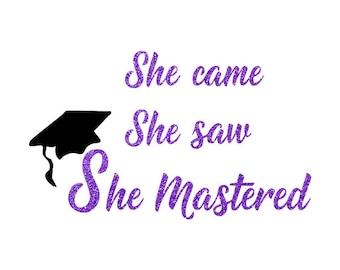 Graduation, She Mastered, SVG Digital Download, Vinyl Cutting Design, DIY Grad htv Tshirt, Graduation Decor Class of 2018, Masters Grad