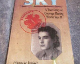 1996 ** Sky A True Story of Courage DuringWorld War II ** Hanneke Ippisch ** sj