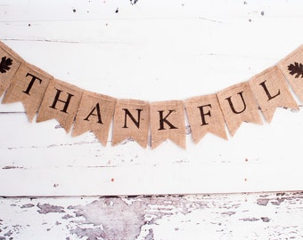 Thankful Burlap Banner, Thanksgiving Burlap Banner, Thanksgiving Garland, Thanksgiving Banner, B021