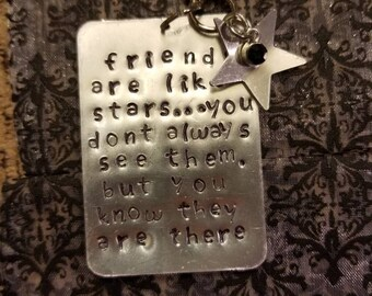 Friends are like stars. Handstamped. Charm, necklace, keychain.