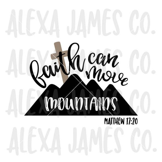 Faith can move mountains svg, Religious SVG, Matthew svg