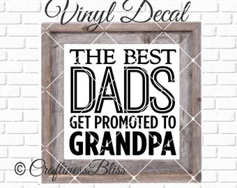 DIY The Best Dads Get Promoted To Grandpa Vinyl Decal ~ Glass Block ~ Car Decal ~ Mirror ~ Ceramic Tile ~ Computer