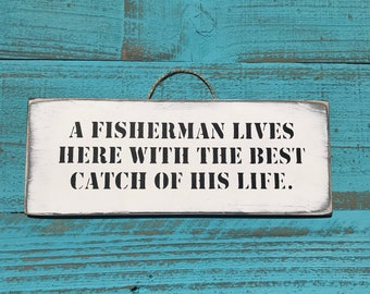A Fisherman Lives Here With The Best Catch Of His Life Sign Fisherman Fishing Gift For Her Kitchen Sign Fishing Fathers Day Gift Grandad