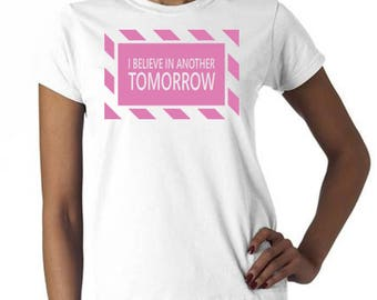I Believe in Tomorrow - Breast Cancer Awareness T-Shirt