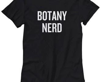 Botany Shirt - Funny Botanist Gift Idea - Botany Nerd - Women's Tee