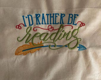 New embroidered TOTE bag I'd RATHER be Reading