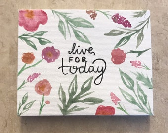 Live For Today, canvas
