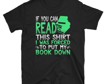 I Was Forced To Put My Book Down And Rejoin Society T-Shirt