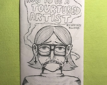 How to be a Tortured Artist - An Illustrated Zine