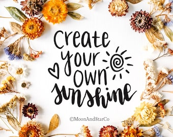 Create Your Own Sunshine                 , Laptop Stickers, Laptop Decal, Macbook Decal, Car Decal, Vinyl Decal
