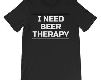 I Need Beer Therapy Shirt Funny Beer Lovers Saying Tee