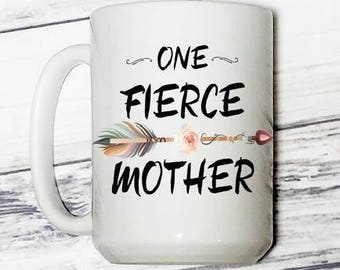 One Fierce Mother - One Fierce Mother Mug - Coffee Mug - Gift for Mom - New Mom Gift - Motivational Gift - Mom Mug - Mug for Mom