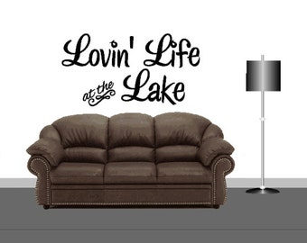 Lovin' Life At The Lake – Lake House – Beach House – Lake House Decal - Cabin Décor – Cabin Sign - Vinyl Wall Decal - Wall Decor