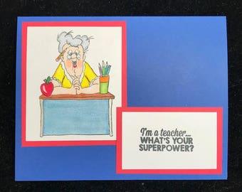 I'm A Teacher Appreciation Greeting Card