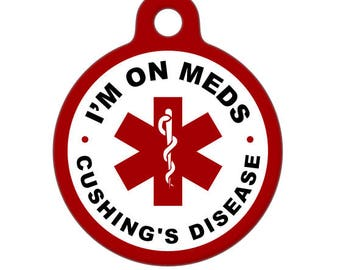 Pet ID Tag - I'm on Meds Cushing's Disease Dog Medical ID Tag - Medical Alert Tag, Pet Tag, Child ID Tag, Dog Tag, Cat Tag