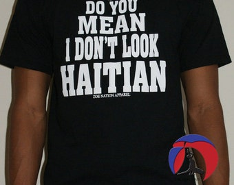 What do you mean I don't look Haitian, t-shirt (MEN'S)