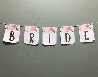 Bride to be banner, bachelorette banner, floral bridal banner