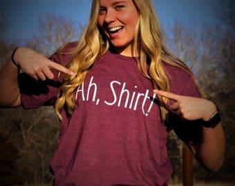 Ah Shirt! Our signature design.