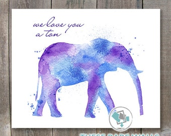 We Love You a Ton Print - Elephant Watercolor Print, Nursery Prints, watercolor elephant print, elephant prints, elephant decor, animals