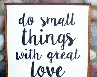 Do Small Things - Farmhouse Sign