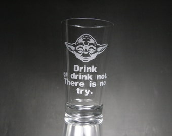 Yoda Etched Glass, Drink or Drink Not There is No Try, Star Wars, Personalized Glass, Custom Gift, Glassware.