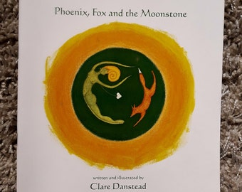 Phoenix, Fox and the Moonstone written and illustrated by Clare Danstead
