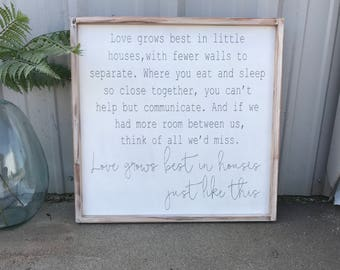 Love grows best in little houses, 24x24, Framed wood sign