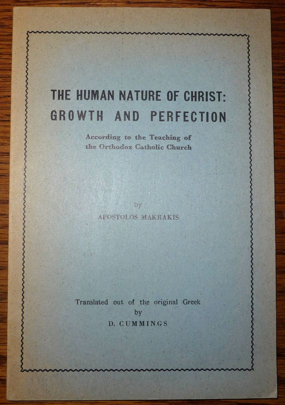 Human Nature of Christ: Growth & Perfection 1965  by Apostolos Makrakis - Orthodox Christian Theology Religion