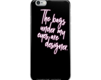 The bags under my eyes are designer - neon pink case for iPhone