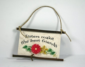 Quilled Magnet 290 - Sisters Make the Best Friends, Party Gift,Ornament,Yellow and Blue Paper Flowers