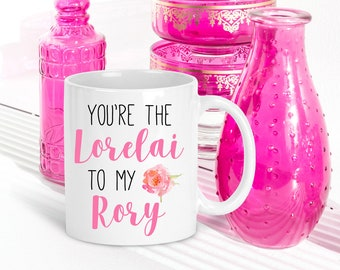 Lorelai to my Rory Mug | Gilmore Girls | Gift for Mom From Daughter | Lorelai Gilmore Mugs | You are the Lorelai to my Rory