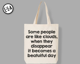 Reusable Grocery Tote. Bag.  Some People Are Like Clouds, When They Disappear It Becomes A Beautiful Day.