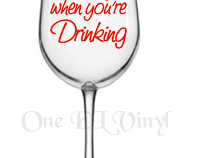 """DIY Decal - """"He sees you when you're drinking"""" - Vinyl Decal for Tumblers, Wine Glass, Mugs... Wine Glass NOT Included"""