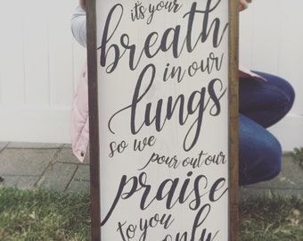 """Your Breath in Our Lungs 