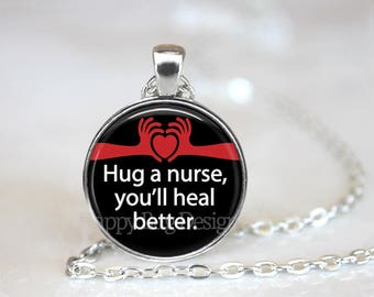 Hug A Nurse You'll Heal Better Changeable Magnetic Pendant with Organza Bag