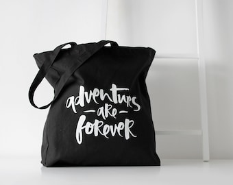 Tote Bag - Cotton Canvas Tote Bag - Black Tote Bag - Adventures Are Forever Tote Bag - Organic Shopper - Organic Cotton Tote bag - Beach Bag