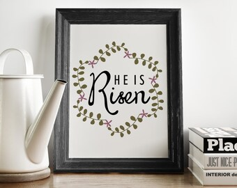 He Is Risen Print Instant Download Easter Decorations Digital Download Christian Wall Art Easter Table Decor He Has Risen Scripture Print