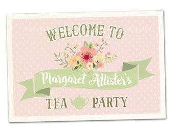 Tea Party Sign, Welcome Sign, Big A3 size, Customizable name, Print Your Own