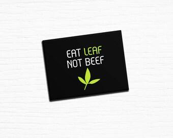 "Vegan Vegetarian Fridge Magnet ""Eat Leaf Not Beef"" Black 2.5x3.5"
