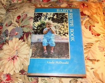 Vintage 1972 Baby's Recipe Book H/C D/J not PC Library Discard by Linda McDonald