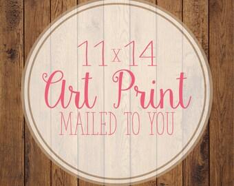 11x14 Premium Art Print- Print of your choice!